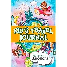 Kids Travel Journal: My Trip to Barcelona