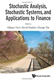 Stochastic Analysis, Stochastic Systems, and Applications to Finance, Allanus Tsoi, 9814355704