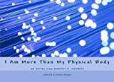 img - for I Am More Than My Physical Body: 100 ROTEs from Robert A. Monroe book / textbook / text book