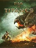 Ira De Titanes [DVD]