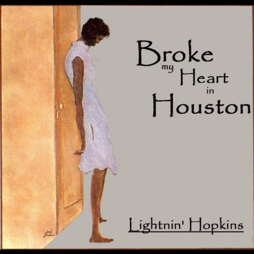 Broke My Heart In Houston