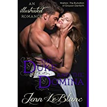 The Duke and The Domina, a romance novel with illustrations: Warrick : The Ruination of Grayson Danforth (Lords of Time, Illustrated Book 3)