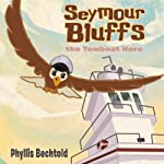 Seymour Bluffs, the Towboat Hero | Phyllis Hand Bechtold