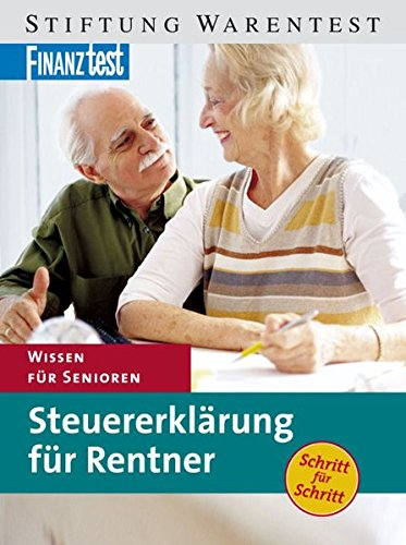 Steuererklärung für Rentner: Wissen für Senioren Taschenbuch – 1. Dezember 2006 Stiftung Warentest 3937880704 Steuern Altersversorgung