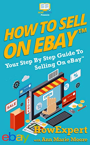 Amazon com: How To Sell On eBay: Your Step By Step Guide To