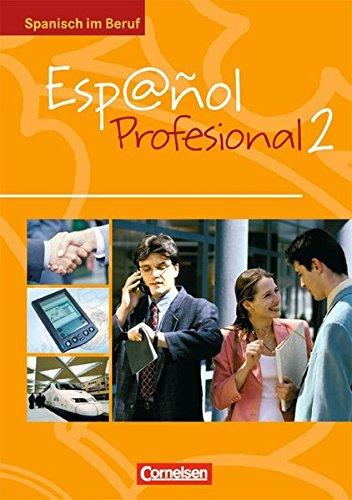 Español Profesional - Ausgabe 2005: A2/B1: Band 2 - Kursbuch mit eingelegtem Lösungsheft