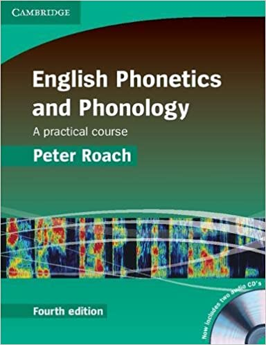 English phonetics and phonology: a practical course by peter roach.