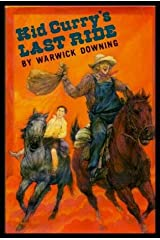 Kid Curry's Last Ride by Warwick Downing (1989-02-01) Hardcover