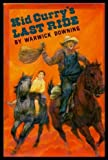img - for Kid Curry's Last Ride by Warwick Downing (1989-02-01) book / textbook / text book