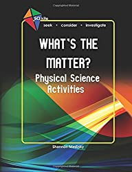 SCI Kite: What's the Matter? Physical Science Activities (Volume 3)