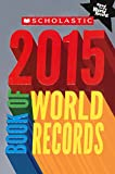 img - for Scholastic Book Of World Records 2015 (Turtleback School & Library Binding Edition) book / textbook / text book