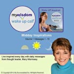 My Wisdom Wake UP Call (R) Morning Motivating Messages - Volume 1 | Mary Morrissey