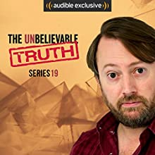 The Unbelievable Truth (Series 19) Other by Jon Naismith, Graeme Garden Narrated by David Mitchell