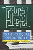 img - for Framing Equal Opportunity: Law and the Politics of School Finance Reform book / textbook / text book