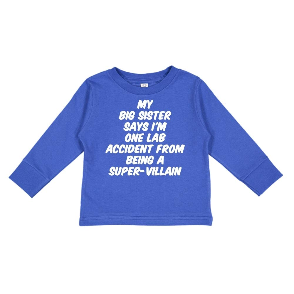 My Big Sister Says Im One Lab Accident from Being A Super-Villain Toddler//Kids Long Sleeve T-Shirt