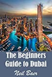 img - for The Beginners Guide to Dubai book / textbook / text book