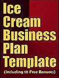 ice cream business plan - Ice Cream Business Plan Template (Including 10 Free Bonuses)