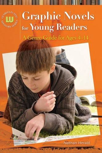Graphic Novels for Young Readers: A Genre Guide for Ages 4–14 (Genreflecting Advisory Series) by Brand: Libraries Unlimited