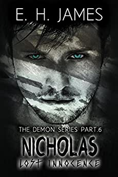 Nicholas: Lost Innocence (The Demon Series Book 6) by [James, E.H.]