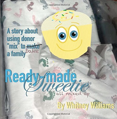 (Ready-made Sweetie: All mixed up by Whitney Williams (2015-11-21) )