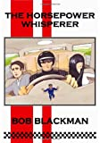The Horsepower Whisperer (Soul Trader Trilogy - Part 1), Bob Blackman, 0955592704