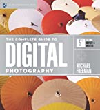 The Complete Guide to Digital Photography, 5th Edition (A Lark Photography Book)