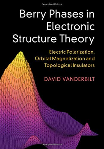 (Berry Phases in Electronic Structure Theory: Electric Polarization, Orbital Magnetization and Topological Insulators)