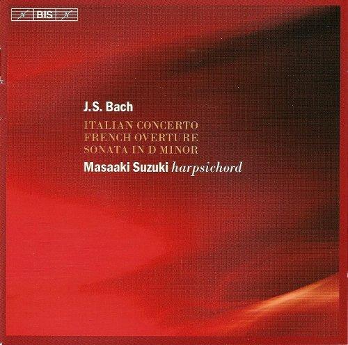 Bach, J.S.: Italian Concerto - French Overture in B Minor - Keyboard Sonata in D minor ()