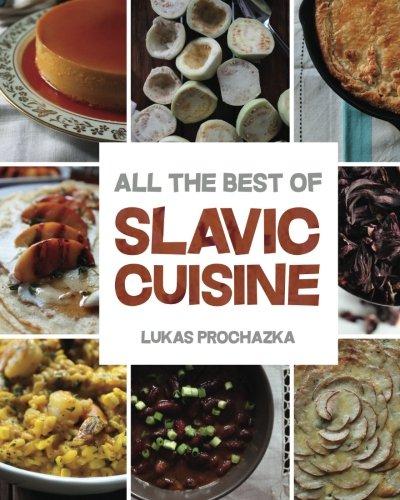 Slavic Cuisine: All the Best of Slavic Cuisine pdf