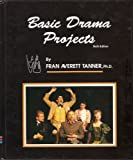 Basic Drama Projects, Fran A. Tanner, 0931054397