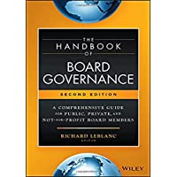 The Handbook of Board Governance: A Comprehensive Guide for Public, Private, and Not-for-Profit Board Members