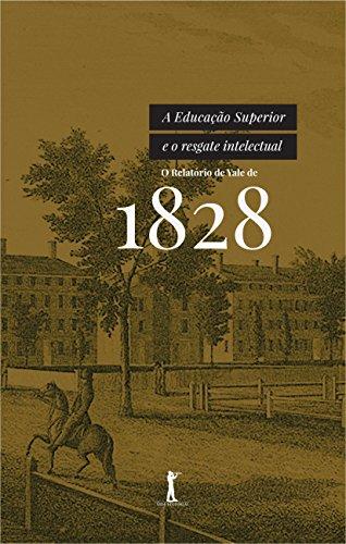 A Educação Superior e o Resgate Intelectual. O Relatório de Yale de 1828