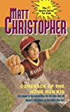 Comeback of the Home Run Kid (Matt Christopher)