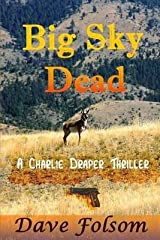 [Big Sky Dead] [Author: Folsom, Dave] [May, 2013] Paperback