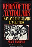 The Reign of the Ayatollahs, Shaul Bakhash, 046506888X