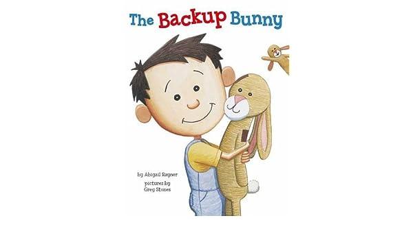 The Backup Bunny: Amazon.es: Abigail Rayner, Greg Stones ...