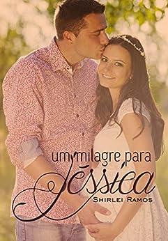 Um Milagre para Jéssica por [Ramos, Shirlei]