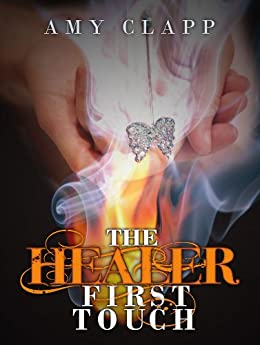 The Healer: First Touch by [Clapp, Amy]