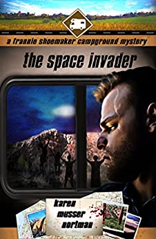 The Space Invader (The Frannie Shoemaker Campground Mysteries Book 7) by [Nortman, Karen Musser]