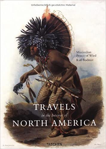 A Concise Edition of the Journals of Prince Maximilian of Wied Travels in North America 1834 1832