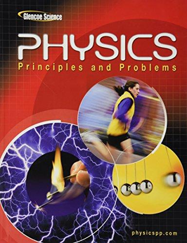 Glencoe Physics: Principles & Problems, Student Edition (PHYSICS:PRINC AND PROBLEMS)
