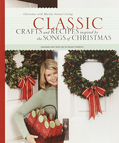 Homemade Christmas Crafts (Classic Crafts and Recipes Inspired by the Songs of Christmas)