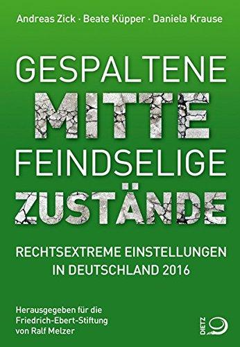 Gespaltene Mitte – Feindselige Zustände: Rechtextreme Einstellungen in Deutschland 2016
