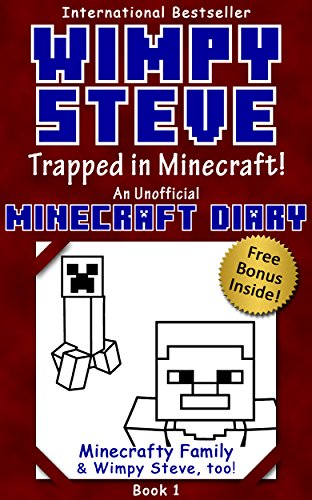 Wimpy Steve Book 1: Trapped in Minecraft! (An Unofficial Minecraft Diary Book) (Minecraft Diary: Wimpy Steve) cover