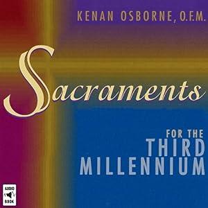 Sacraments for the Third Millennium Lecture