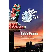Celia's Puppies (Denver Cereal Book 2)