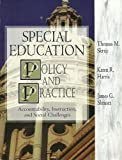 Special Education Policy and Practice : Accountability, Instruction, and Social Challenges, Skrtic, Thomas M. and Harris, Karen R., 0891083103