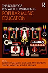 The Routledge Research Companion to Popular Music Education Kindle Edition