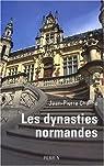 Les dynasties normandes par Chaline