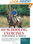 101 Schooling Exercises for Horse and...